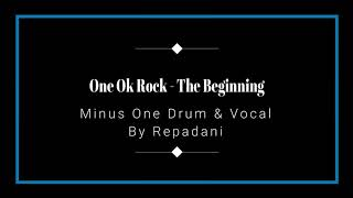One OK Rock - The Beginning Minus One Drum & Vocal