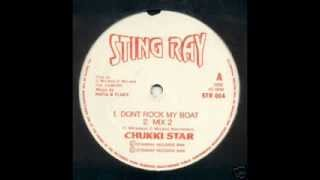 Chukki Star - Dont Rock My Boat [Dream Team Jungle Mix]