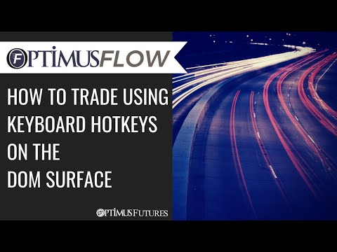 Optimus Flow – How to Trade Using Keyboard Hotkeys on the DOM Surface
