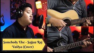 Download Somebody Else - Sajjan Raj Vaidya | Cover - Bhishan Rai