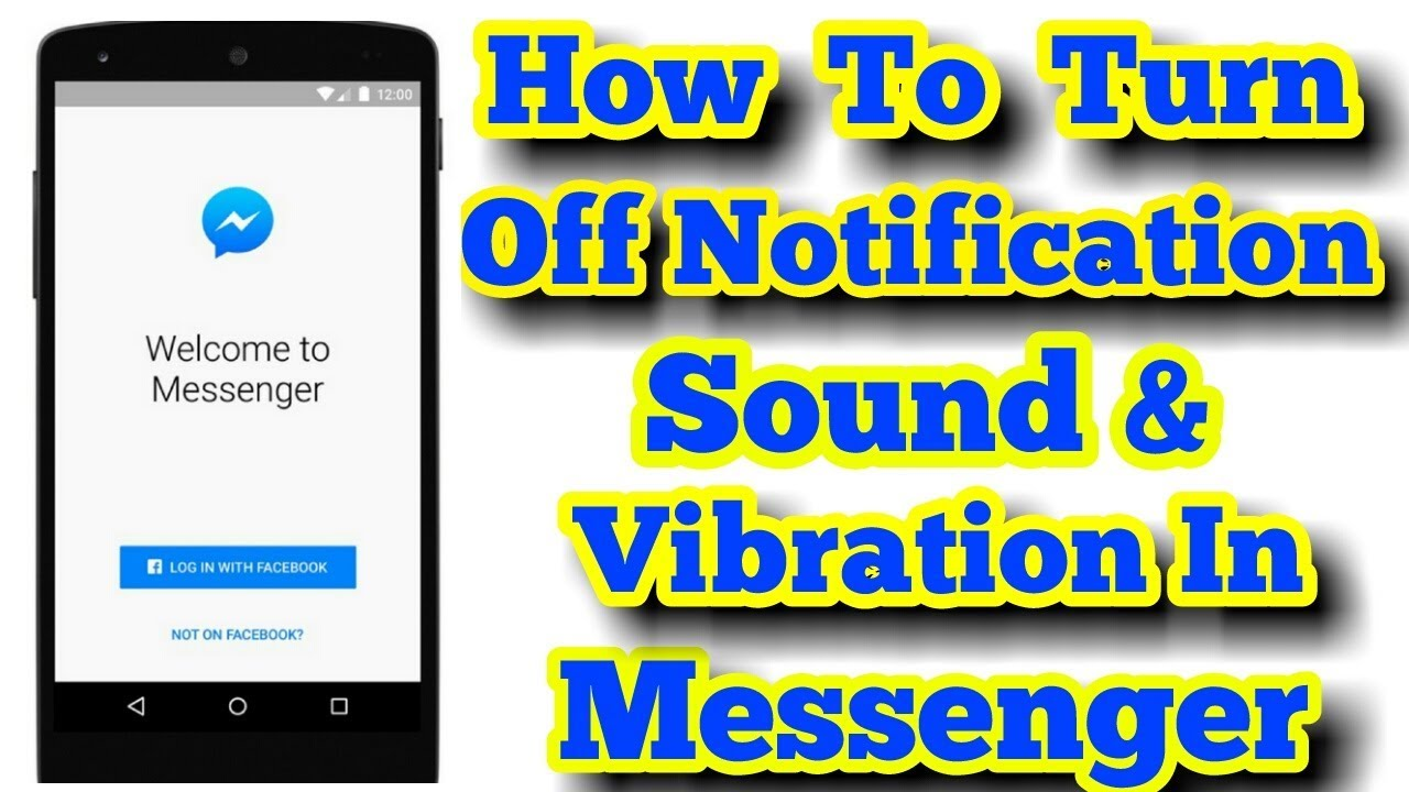 How To Turn Off Notification Sound and Vibration In Facebook Messenger