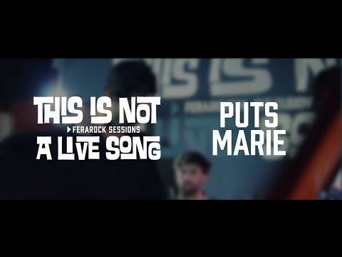 This is Not a Live Song Ferarock Sessions - PUTS MARIE