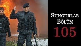SUNGURLAR 105.Bölüm - HD
