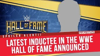 BREAKING NEWS: Latest Inductee Into The WWE Hall Of Fame Class Of 2018 Announced