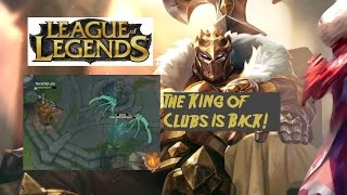 League of Legends: The King of Clubs is Back!