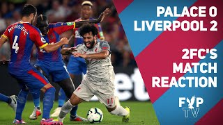 2FC's CPFC 0-2 Liverpool Match Reactions!! [FYP TV]