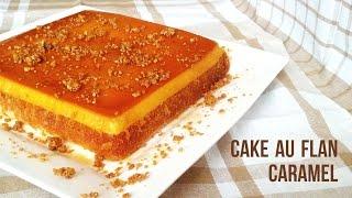 Cake au flan caramel (recette facile en 1 min !)