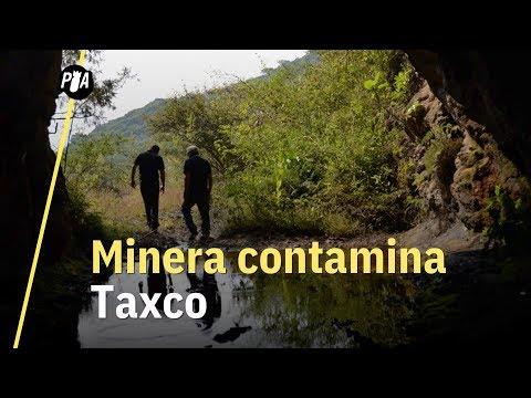 Así es como Grupo México contaminó Taxco