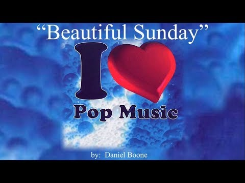 Beautiful Sunday (w/lyrics)  ~  Daniel Boone