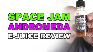 Space Jam - Andromeda E-Juice Review!