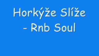 Horkýže Slíže - Rnb Soul