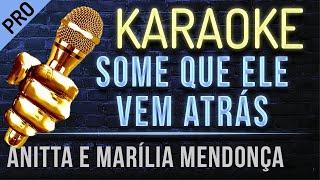 Baixar Some Que Ele Vem Atrás Karaokê - Anitta & Marília Mendonça