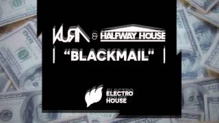KURA & Halfway House - Blackmail [Extended] OUT NOW