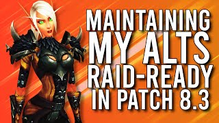 How To Maintain RAID READY ALTS In Patch 8.3! - WoW: Battle For Azeroth 8.3