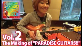 "Go!Go!TOMOKO/The Making of ""PARADISE GUITARS!!"" Vol.2   ""Central Express"""