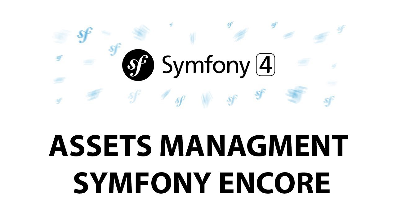 14 - Symfony 4 Beginners: Symfony Encore & Asset Management
