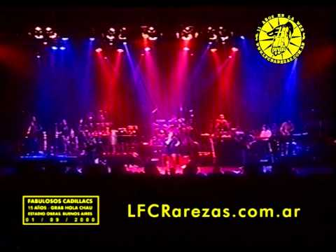 LOS FABULOSOS CADILLACS - Hola Chau 15 años 1er. show COMPLETO Obras, Buenos Aires 01/09/2000