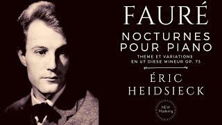 Fauré - Les 13 Nocturnes (Complete), Thème et variations Op.73 (Century's recording: Éric Heidsieck)