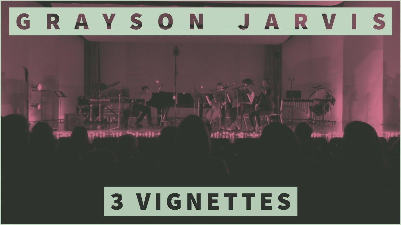 Grayson Jarvis - 3 Vignettes (Live)