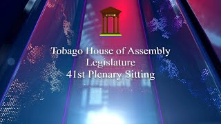 41st Plenary Sitting Tobago House of Assembly 2017 - 2021 Session