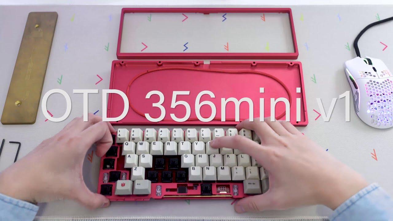 OTD 356mini v1: Assembly & Typing sounds