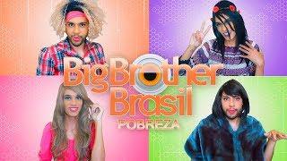 Baixar POBREZA A SÉRIE: BIG BROTHER BRASIL/BIG POBRE BRASIL