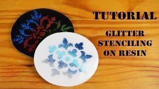 Tutorial - Glitter Stenciling on Resin