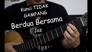 Download Lagu Kunci Variasi/TIDAK GAMPANG (Berdua Bersama - Jaz) mp3