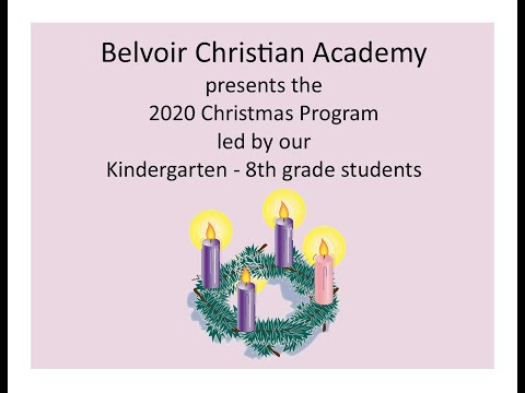 Belvoir Christian Academy's Annual Christmas Program - 12/17/20
