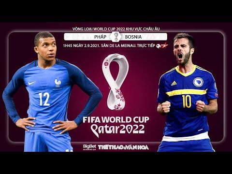 NHẬN ĐỊNH BÓNG ĐÁ   BĐTV trực tiếp Pháp vs Bosnia   Vòng loại World Cup 2022 (1h45 ngày 2/9)