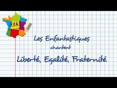 LIBERTÉ, ÉGALITÉ, FRATERNITÉ -  Les Enfantastiques - Choeurs d'enfants