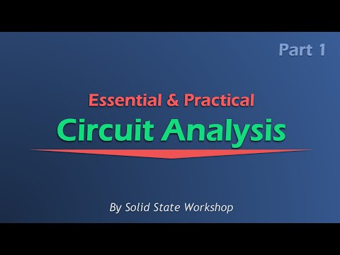 Essential & Practical Circuit Analysis: Part 1- DC Circuits