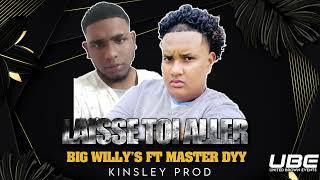 Big Willys Ft. Master Dyy - Laisse Toi Aller (Kinsley Prod)