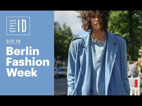 Style ID: Berlin Fashion Week S/S 18