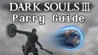 Dark Souls 3 - Parry Guide by InfernoPlus