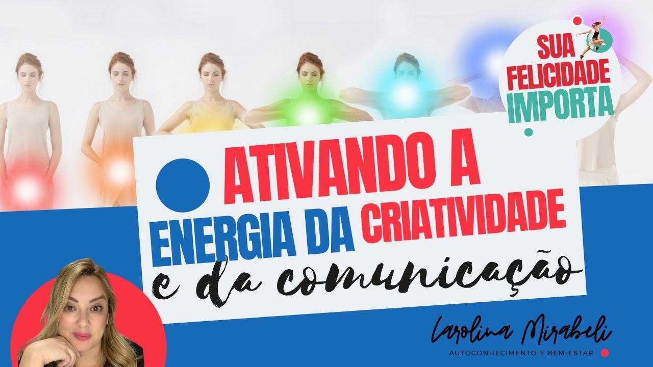 Meditação: Ativando a energia da Criatividade e da Comunicação