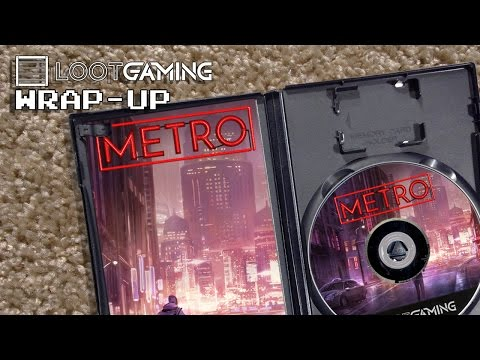 Loot Gaming Wrap-Up: METRO