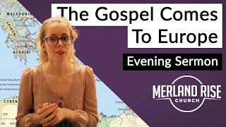 The Gospel Comes To Europe - Jenny Coffin - 28th February 2021 - MRC Evening