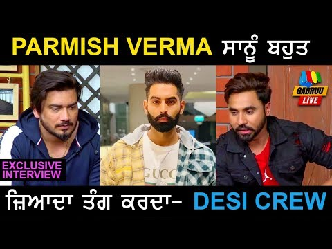 "EXCLUSIVE INTERVIEW : ""Parmish Verma"" Sanu Bohut Tang Karda - Desi Crew | Gabruu Live"