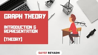 Graph Theory 1 - Introduction & Representation Theory
