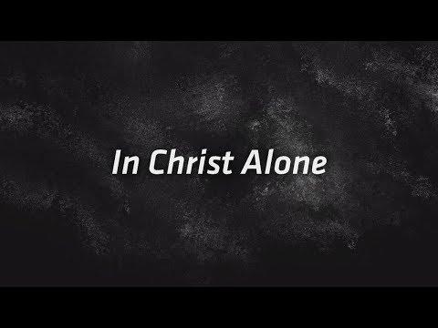 Lauren Daigle - In Christ Alone (Acoustic Lyric Video)