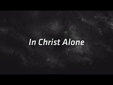Lauren Daigle - In Christ Alone (Lyric Video)