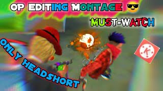 Free Fire Op Headshort Montage editing 😎😎😎||Free Fire best killing montage editing by kinemaster|