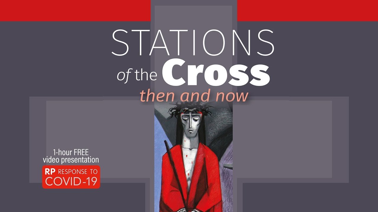 Stations of the Cross then and now - Pastoral Resources for hard times