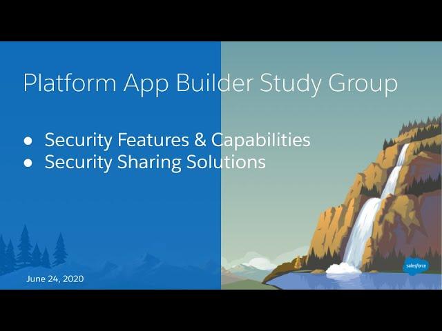 Salesforce Platform App Builder Study Group:  Security