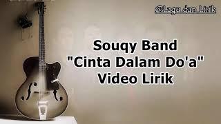 Download lagu SouQy Band Cinta Dalam Doa Lirik Lagu MP3