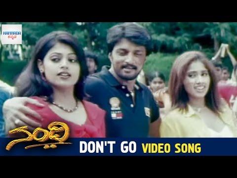 Nandi Kannada Movie Songs | Dont Go Video Song | Radhika Chowdhari | Sudeep | Sindhu Menon | Kannada