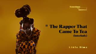 Little Simz - The Rapper That Came To Tea (Interlude) [Official Audio]