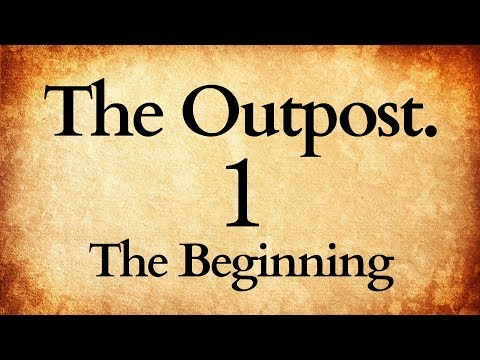 The Outpost Episode 1: The Beginning