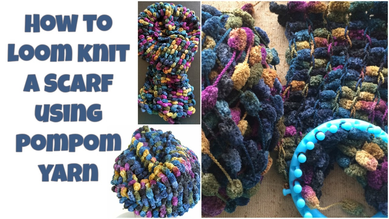 How to Loom Knit a scarf using pompom yarn - YouTube